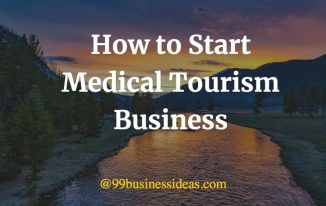 how to start a medical tourism business
