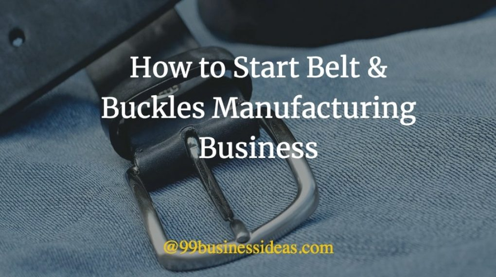 belt and buckles manufacturing business