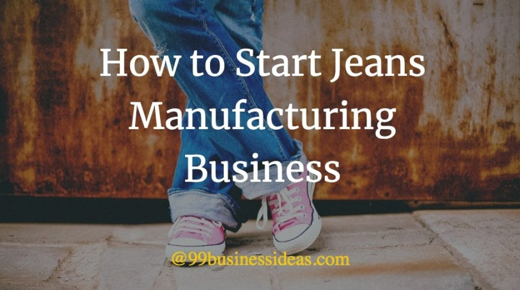 how to start jeans manufacturing business