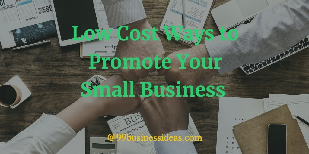 low cost ways to promote your small business