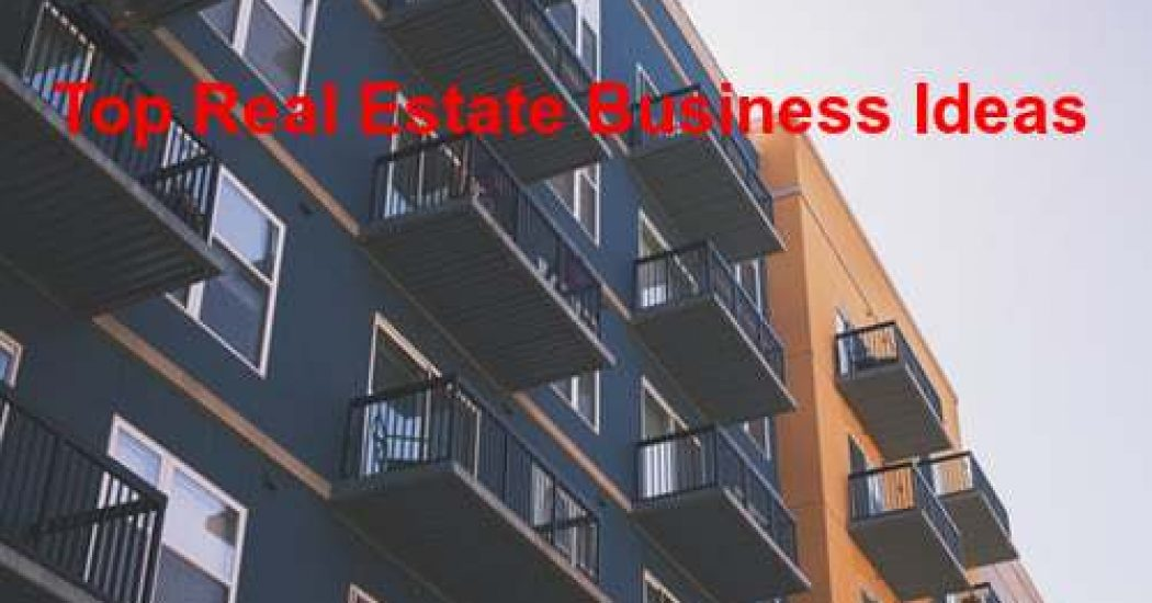top real estate business ideas