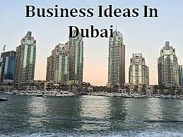 30 Profitable Business Ideas In Dubai with Low or Almost No Money