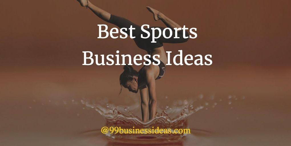 best sports business ideas and opportunities