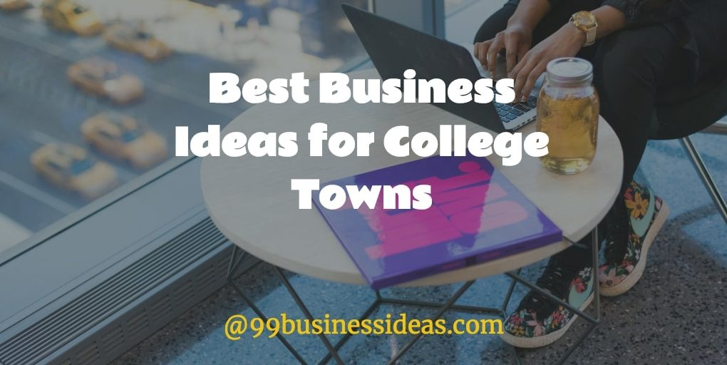 best small business ideas for college towns