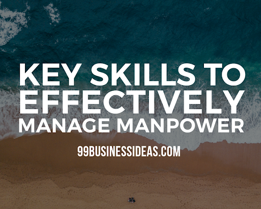 how to effectively manage manpower