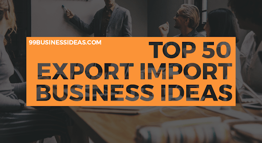 export import business ideas