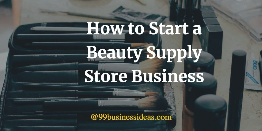 how to start a beauty supply store business