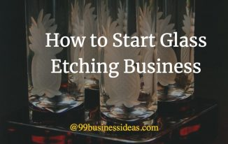 how to start glass etching business