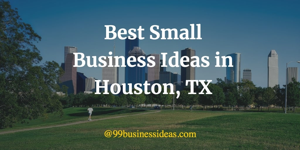 best small business ideas in houston