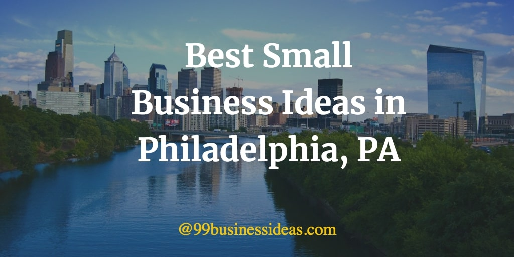 best business ideas in philadelphia