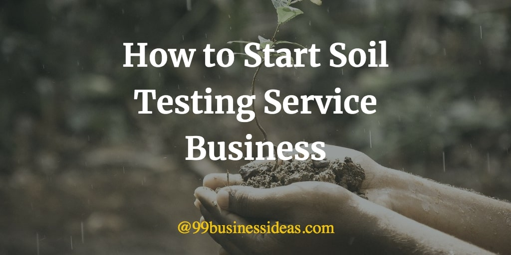 how to start soil testing service business