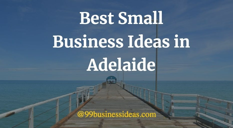 best business ideas in adelaide